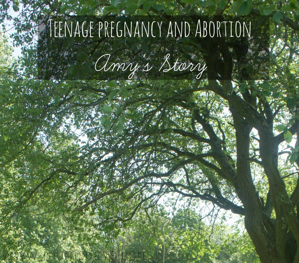 Teenage Pregnancy and abortion - Click here for Amy's Story http://mumsdays.com/teenage-pregnancy-abortion-2/