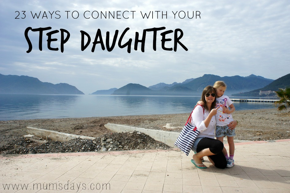 23 ways to connect with your step daughter. My step daughter has just turned 8 and I can feel the dynamic of our relationship is changing as she grows. I have written this as a way of making sure we connect as much as we can! http://www.mumsdays.com/connect-with-your-step-daughter