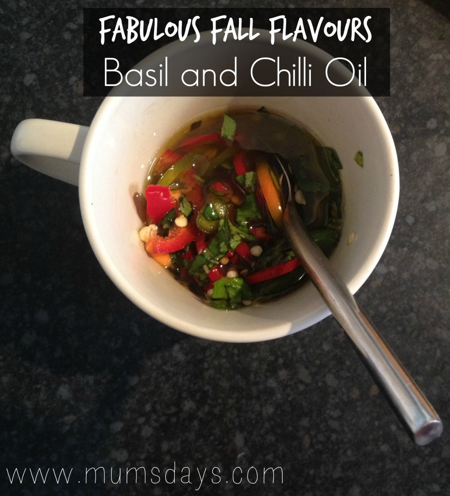 Fabulous fall flavours - Click the link for a gorgeous, seasonal Basil and Chilli Oil Recipe! http://mumsdays.com/fall-chilli-oil-recipe/