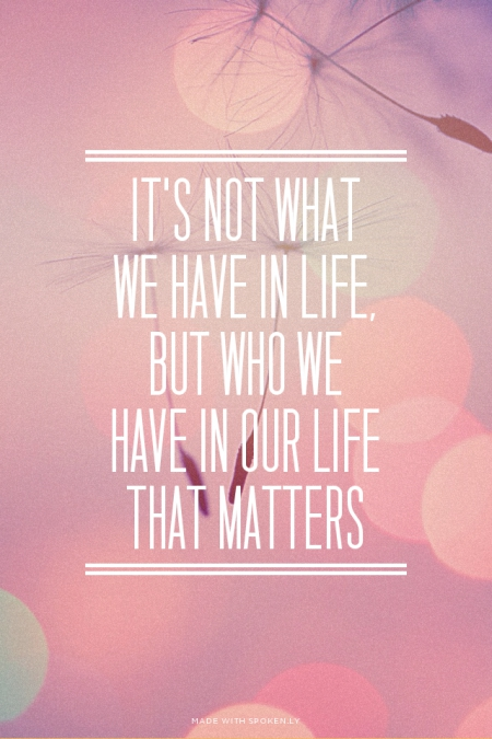 """All About You is live again and this week I'm think about family - I love this family quote, """"it's not what we have in life but who we have in our life that matters"""" - come and link in your posts all about you!"""